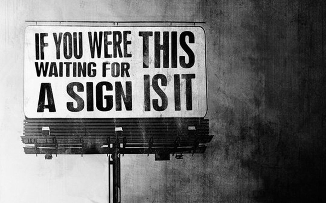 Still waiting for a sign?