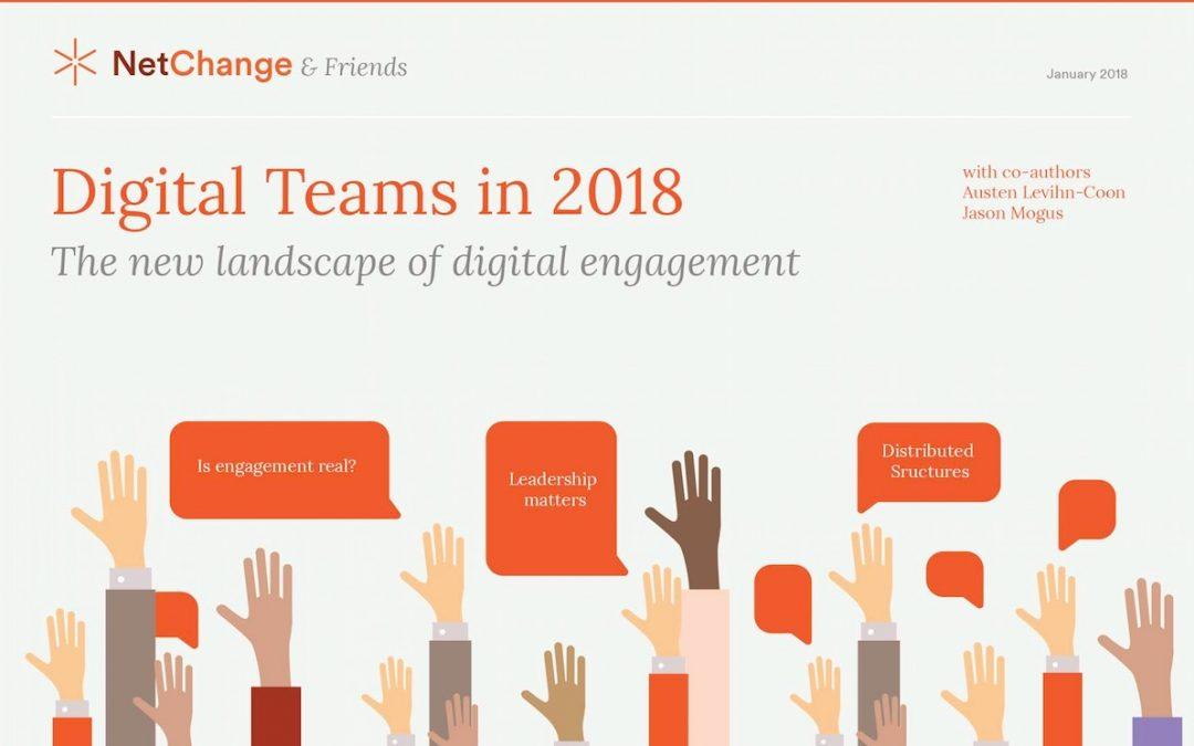 Digital Teams in 2018: the new landscape of digital engagement